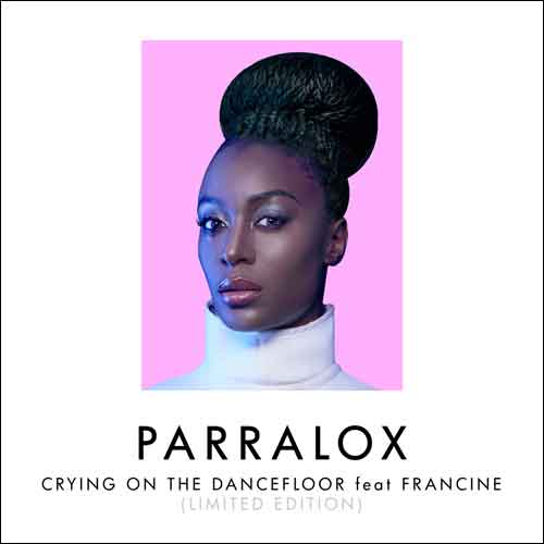 Paralox - Crying on the Dancefloor feat Francine (Limited Edition CD)