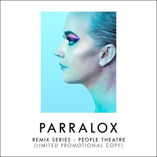 Parralox - Remix Series - Volume 2 - People Theatre (Promotional CD) (2017)