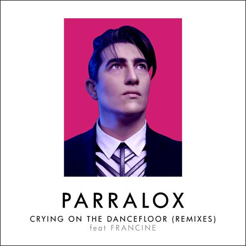 Parralox - Crying on the Dancefloor (Remixes) (Single)