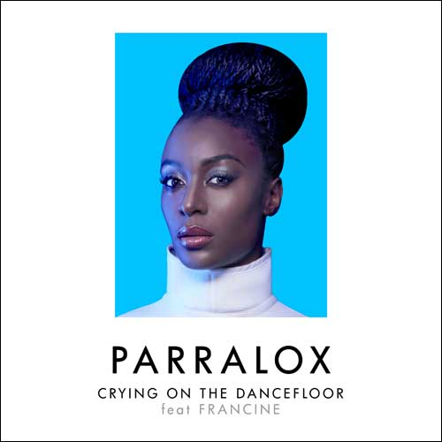 Parralox - Crying on the Dancefloor feat Francine (Single)