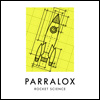 Parralox - Rocket Science