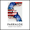 Parralox - Bigger Than America (Official Lyrics)