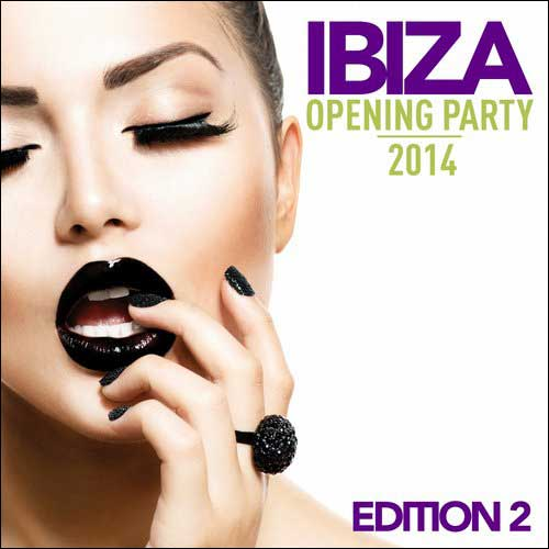 Ibiza Opening Party 2014 (Compilation)