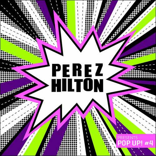 Perez Hilton presents Pop Up 4! (Compilation)