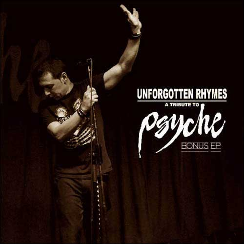 Unforgotten Rhymes - A Tribute To Psyche (Bonus Compilation)