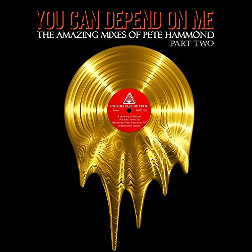 You Can Depend On Me - The Amazing Mixes of Pete Hammond - Pt 2 (Compilation) (2016)