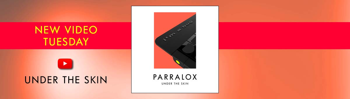 New video - Parralox - Under the Skin