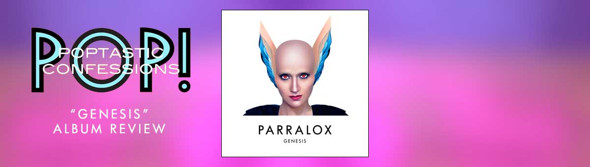 Parralox - Genesis - Album review on Poptastic Confessions
